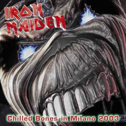 Front cover of Iron Maiden - Chilled Bones in Milano 2003